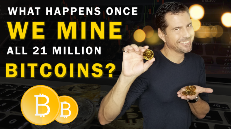 what happens when 21 million bitcoins mining